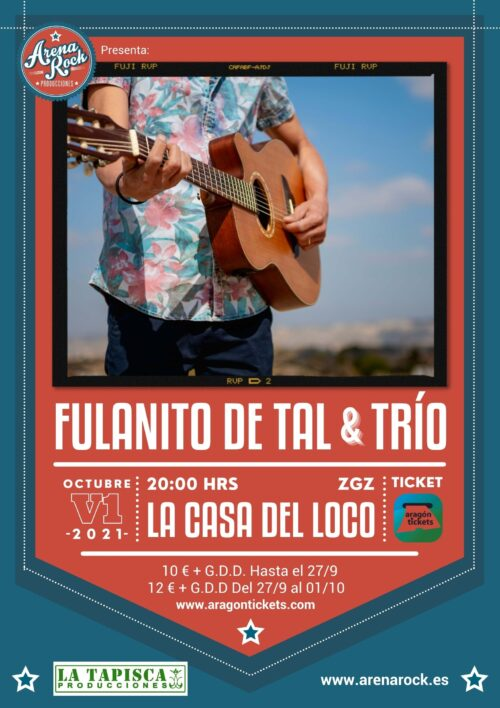 Fulanito DeTal & Trío La Casa Del Loco. Arena Rock Producciones Zaragoza